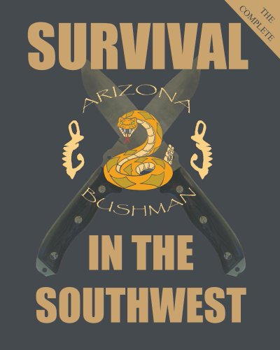 The Complete Survival in the Southwest by [Arizona Bushman]
