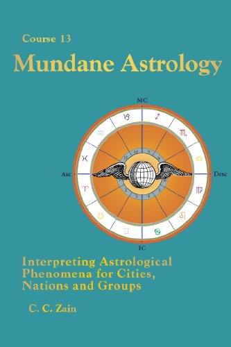 CS13 Mundane Astrology: Interpreting Astrological Phenomena for Cities, Nations and Groups (Brotherhood of Light Lessons Book 15) (English Edition)