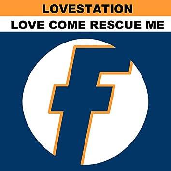 Love Come Rescue Me (Remixes)