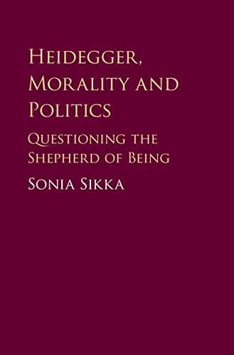 Heidegger, Morality and Politics: Questioning the Shepherd of Being (English Edition)
