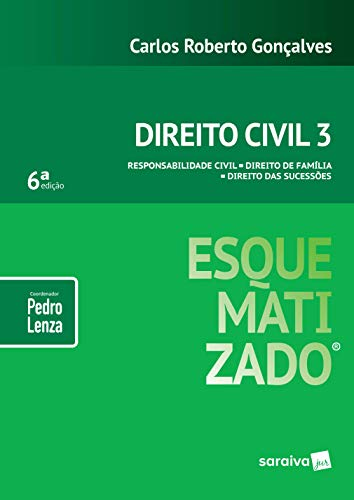 Direito Civil esquematizado® : Responsabilidade civil : Direito de família : Direito das sucessões - 6ª edição de 2019: 3