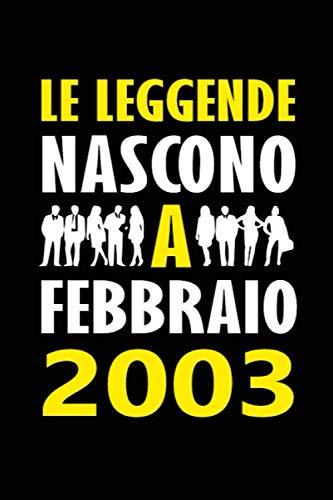 Le Leggende Nascono a Febbraio 2003: Quaderno appunti divertente Idea regalo compleanno speciale e personalizzata per lui o lei