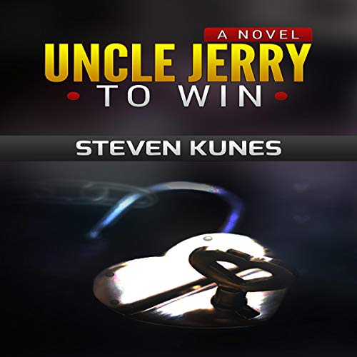 Uncle Jerry to Win: A Novel cover art