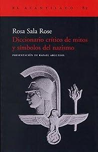 Diccionario crítico de mitos y símbolos del nazismo par Rosa Sala Rose