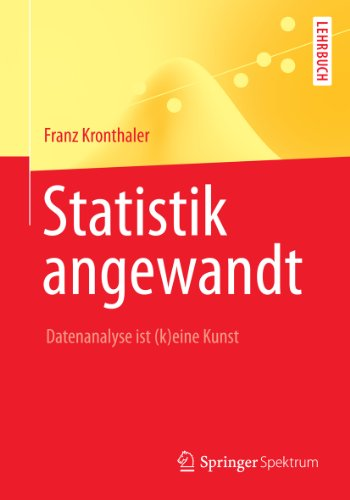 Statistik angewandt: Datenanalyse ist (k)eine Kunst (Springer-Lehrbuch)