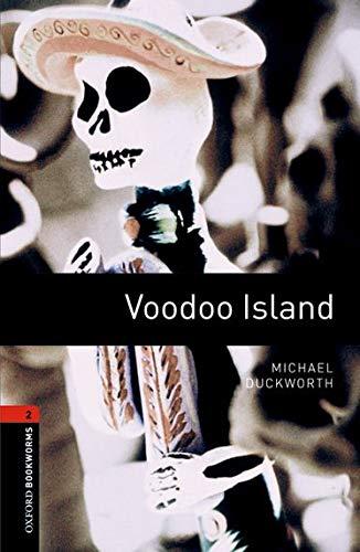 Voodoo island. Oxford bookworms library. Livello 2. Con espansione online