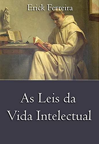 AS LEIS DA VIDA INTELECTUAL (Portuguese Edition)