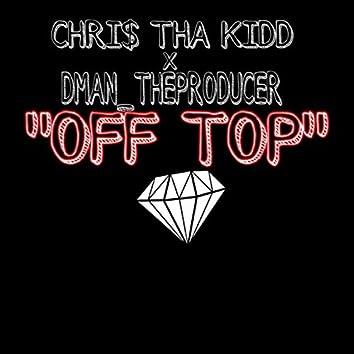"""""""OFF TOP"""""""