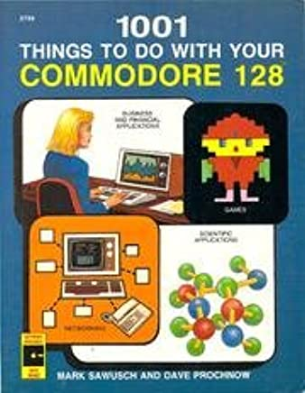 1001 Things to Do With Your Commodore 128: 9780830627561