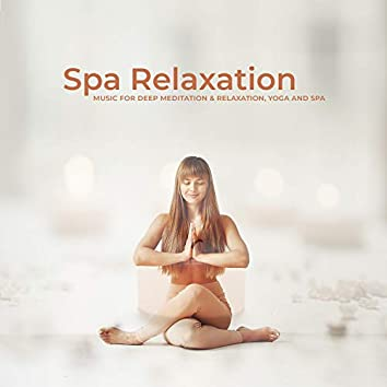 Spa Relaxation- Music for  Deep Meditation & Relaxation, Massage ,Yoga and Spa