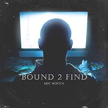 Bound 2 Find