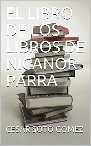 EL LIBRO DE LOS LIBROS DE NICANOR PARRA