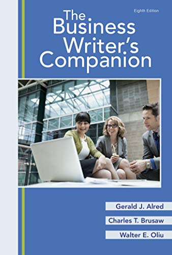 Compare Textbook Prices for The Business Writer's Companion Eighth Edition ISBN 9781319292690 by Alred, Gerald J.,Brusaw, Charles T.,Oliu, Walter E.