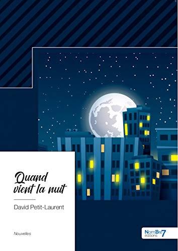 Quand vient la nuit (French Edition)