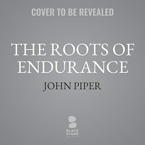 The Roots of Endurance     Invincible Perseverance in the Lives of John Newton, Charles Simeon, and William Wilberforce              De :                                                                                                                                 John Piper                               Lu par :                                                                                                                                 Bob Souer                      Durée : 6 h     Pas de notations     Global 0,0