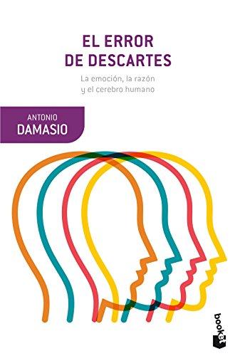 El error de Descartes: La emoción, la razón y el cerebro humano (Booket Ciencia)