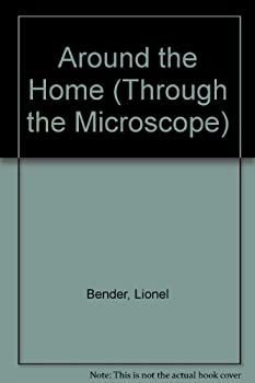 Around the Home (Through the Microscope) 0531173488 Book Cover