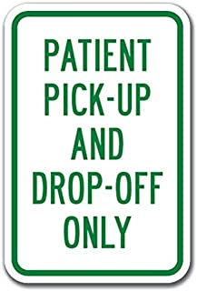 Patient Pick-up and Drop-Off Only Sign 12