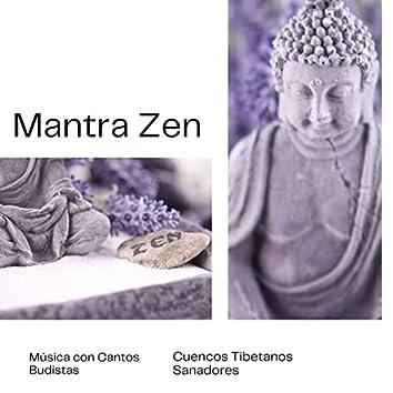 Mantra Zen: Música con Cantos Budistas, Cuencos Tibetanos Sanadores
