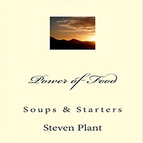 Power of Food: Soups and Starters audiobook cover art