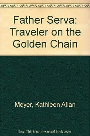 Father Serra: Traveler on the Golden Chain