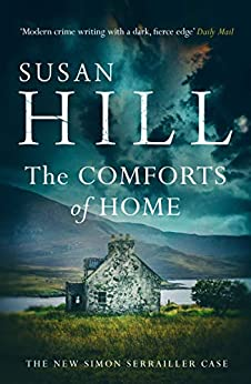 The Comforts of Home: Simon Serrailler Book 9 by [Susan Hill]