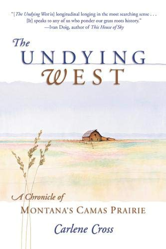The Undying West: A Chronicle of Montana's Camas Prairie