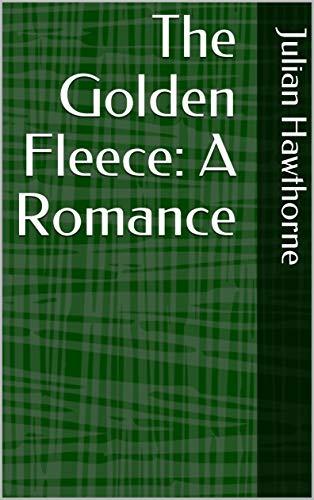 The Golden Fleece: A Romance (English Edition)