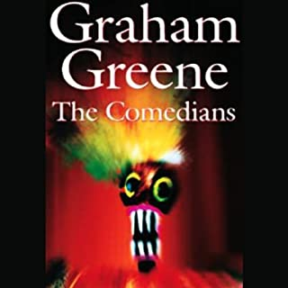 The Comedians                   By:                                                                                                                                 Graham Greene                               Narrated by:                                                                                                                                 Tim Piggot-Smith                      Length: 11 hrs and 51 mins     13 ratings     Overall 4.7