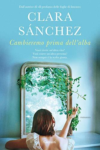 Clara Sanchez  Cambieremo prima dell'alba