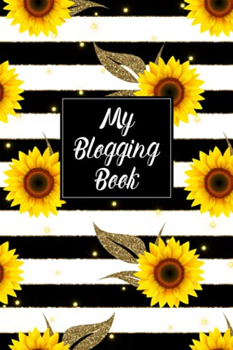 My Blogging Book: Blog Post Planner and Notes Book for Planning Out Content - Track Title, Publish Date, Platform, Post Status, Keywords, Tags and ... Cover Design (Blog Post Planner & Notebook)