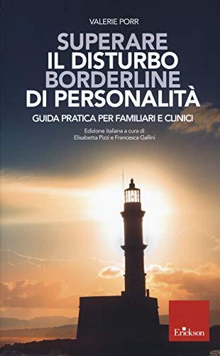 Superare il Disturbo Borderline di Personalità. Guida pratica per familiari e clinici