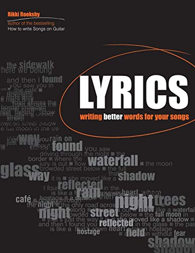 Lyrics: Writing Better Words for Your Songs (Songwriting)