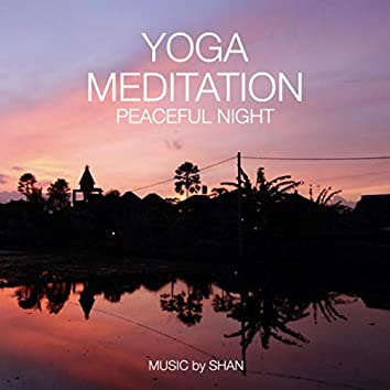 Peaceful Night (Yoga Meditation)