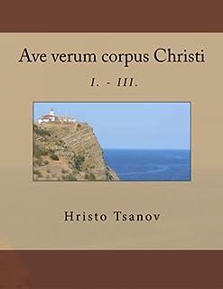 Ave Verum Corpus Christi I. - III.
