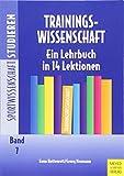 Trainingswissenschaft: Ein Lehrbuch in 14 Lektionen (Sportwissenschaft studieren) - Kuno Hottenrott