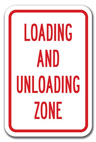 "Loading And Unloading Zone Sign 12"" x 18"" Heavy Gauge Aluminum Signs"