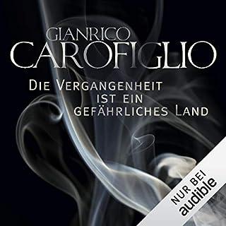 Die Vergangenheit ist ein gefährliches Land                   Autor:                                                                                                                                 Gianrico Carofiglio                               Sprecher:                                                                                                                                 Erich Räuker                      Spieldauer: 7 Std. und 8 Min.     137 Bewertungen     Gesamt 4,1
