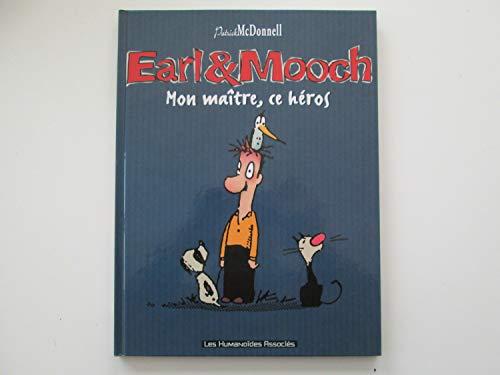 Earl et Mooch -Tome 2 - Mon Maître ce héros