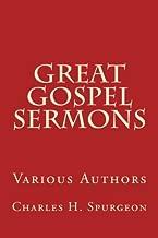 Great Gospel Sermons: Various Authors (Classic) (Volume 1)