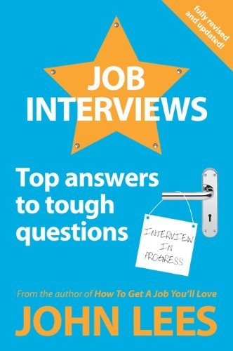 (Job Interviews: Top Answers to Tough Questions) By John Lees (Author) Paperback on (Aug , 2012)