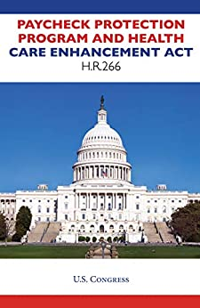 Paycheck Protection Program and Health Care Enhancement Act, H.R.266 by [US Congress]