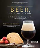 Beer, Food, and Flavor: A Guide to Tasting, Pairing, and the Culture of Craft Beer (English Edition)