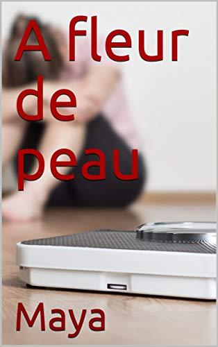 A fleur de peau (French Edition)