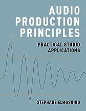 Audio Production Principles: Practical Studio Applications