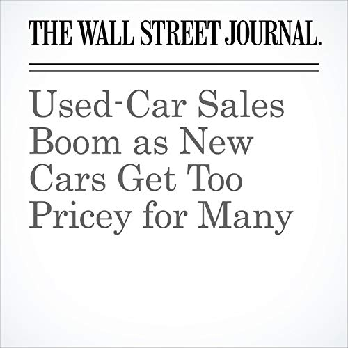 Used-Car Sales Boom as New Cars Get Too Pricey for Many copertina