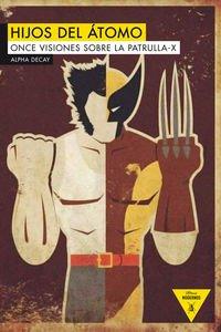 HIJOS DEL ATOMO: Once visiones sobre la Patrulla-X: 66 (Héroes Modernos)