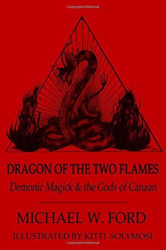Dragon of the Two Flames: Demonic Magick & the Gods of Canaan