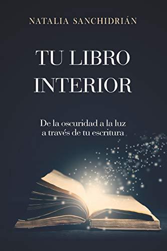 TU LIBRO INTERIOR: De la oscuridad a la luz a través de tu escritura