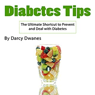 Diabetes Tips: The Ultimate Shortcut to Prevent and Deal with Diabetes audiobook cover art
